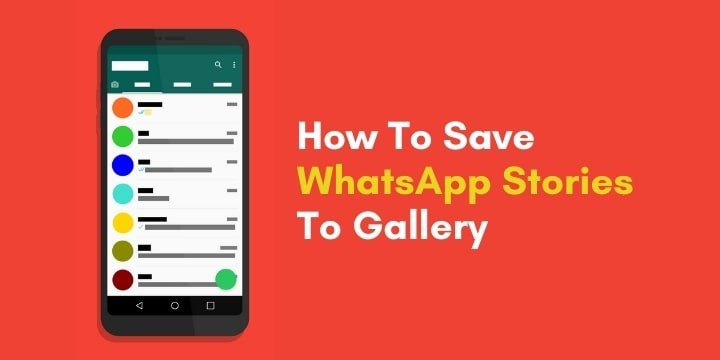How To Save Whatsapp Stories In Gallery (Ultimate Guide)